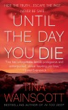UNTIL THE DAY YOU DIE cover